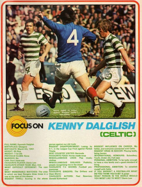 Kenny Dalglish of Celtic. Favourite other team - Man Utd.