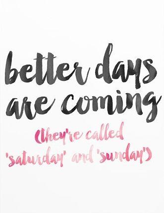 better days.