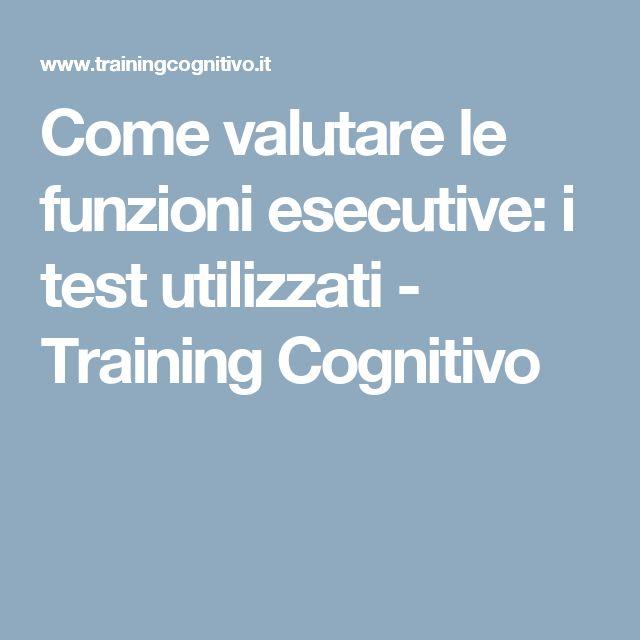 Come valutare le funzioni esecutive: i test utilizzati - Training Cognitivo