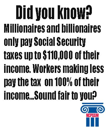 Wealthiest Americans only pay Social Security taxes on $110,000 of their wages while workers who make less pay the tax on 100% of their wages.