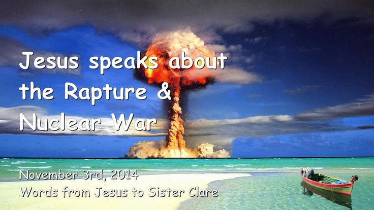 JESUS SPEAKS about the Rapture & Nuclear War