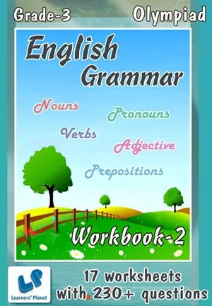 GRADE-3-OLYMPIAD-ENGLISH-GRAMMAR-WORKBOOK-2 This workbook contains printable worksheets on English Grammar - nouns, pronouns, verbs, adjective, prepositions, parts of speech for Grade 3 Olympiad students.  There are total 17 worksheets with 230+ questions.  Pattern of questions : Multiple Choice Questions…    PRICE :- RS.149.00