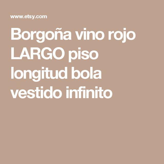 Borgoña vino rojo LARGO piso longitud bola vestido infinito