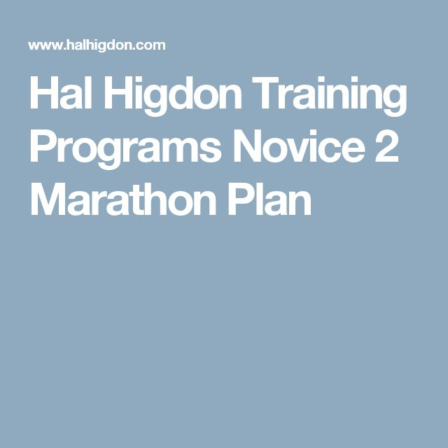 Hal Higdon Training Programs Novice 2 Marathon Plan