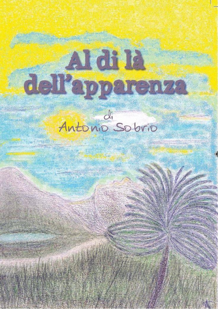 Recensione - AL DI LA' DELL'APPARENZA di Antonio Sobrio http://lindabertasi.blogspot.it/2017/01/il-salotto-di-book-cosmopolitan.html