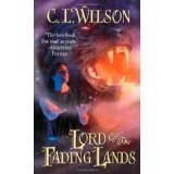 Lord of the Fading Lands (Mass Market Paperback)By C. L. Wilson