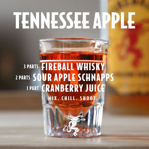 Tennessee Apple3 parts Fireball Whisky 2 parts sour apple schnapps 1 part cranberry juice Combine into a cocktail shaker with ice. Chill and strain into a shot glass.