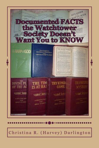 Documented FACTS the Watchtower Society Doesn't Want You to KNOW