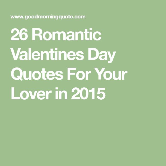 26 romantic valentines day quotes for your lover in 2015 - Funny Valentine Quotes For Friends