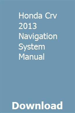 Honda Crv 2013 Navigation System Manual download pdf