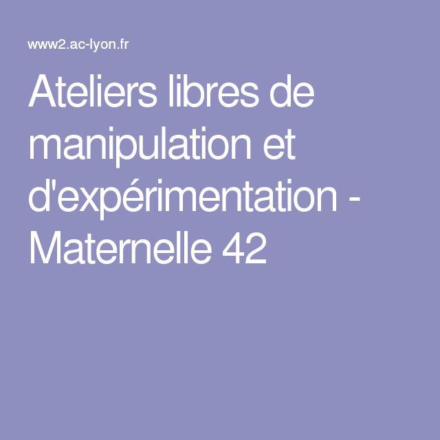 Ateliers libres de manipulation et d'expérimentation - Maternelle 42