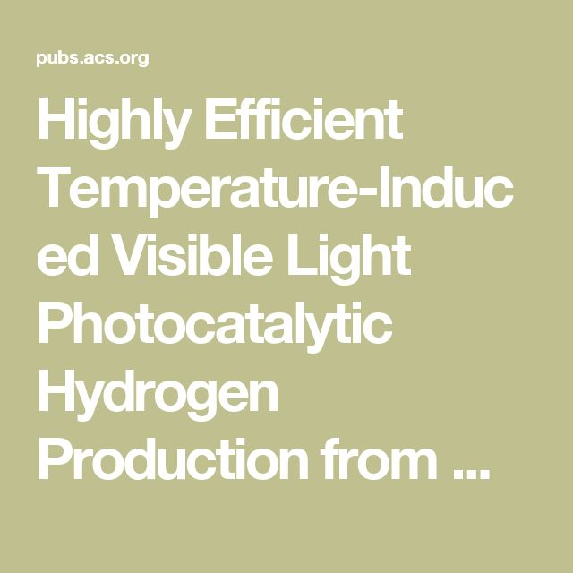 Highly Efficient Temperature-Induced Visible Light Photocatalytic Hydrogen Production from Water
