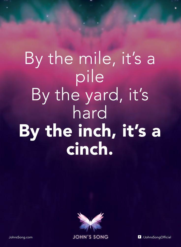 """""""By the mile, it's a pile. By the yard, it's hard. By the inch, it's a cinch.""""…  #johndemartini #johndemartiniquotes  #kurttasche"""