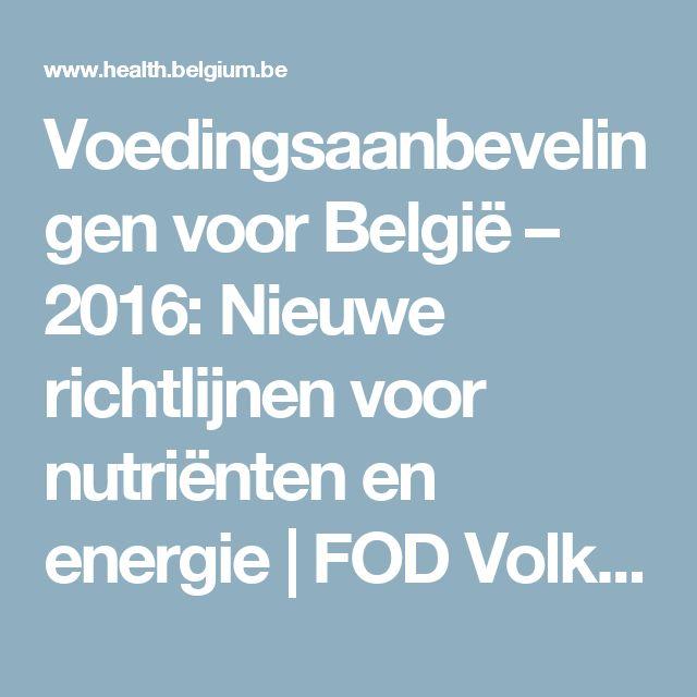 Voedingsaanbevelingen voor België – 2016: Nieuwe richtlijnen voor nutriënten en energie   FOD Volksgezondheid