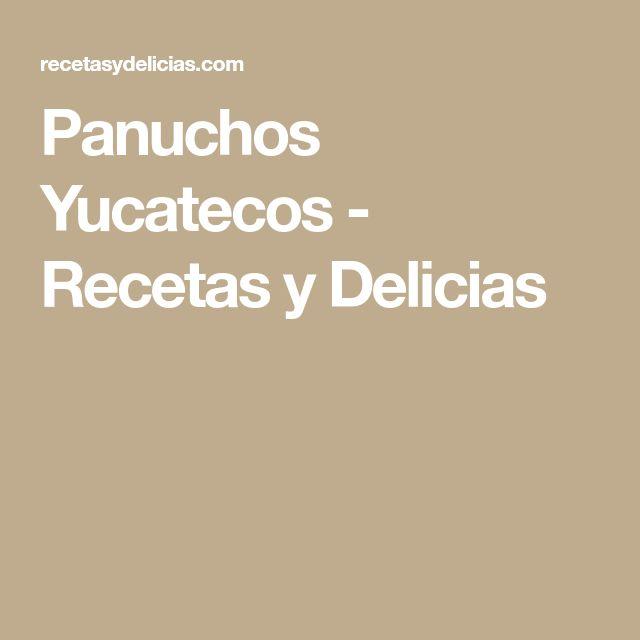 Panuchos Yucatecos - Recetas y Delicias