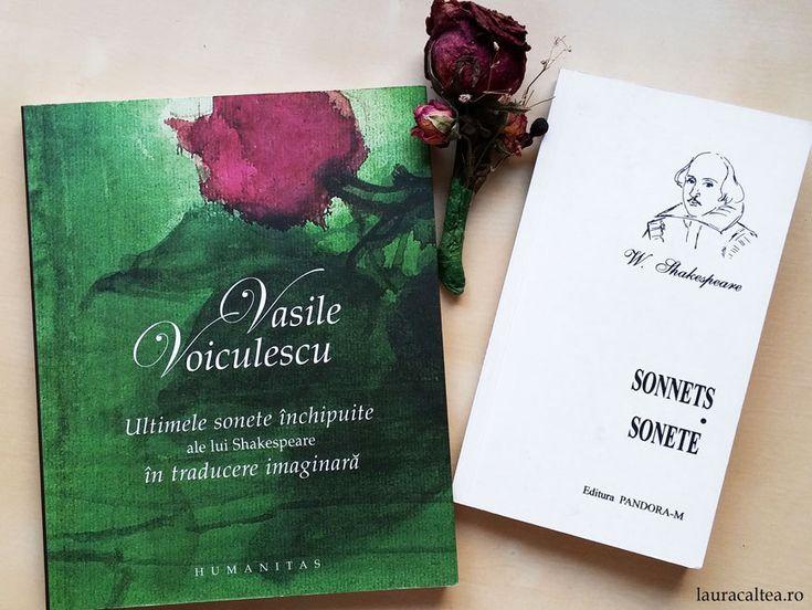 Laura Caltea - Blogul unei cititoare de cursa lunga | Sonete în oglindă: Shakespeare și Voiculescu