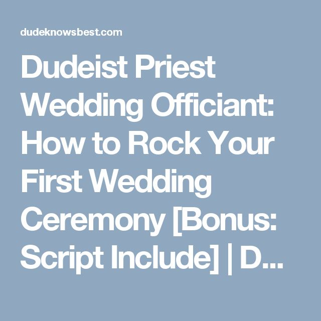 Dudeist Priest Wedding Officiant: How to Rock Your First Wedding Ceremony [Bonus: Script Include] | Dude Knows Best