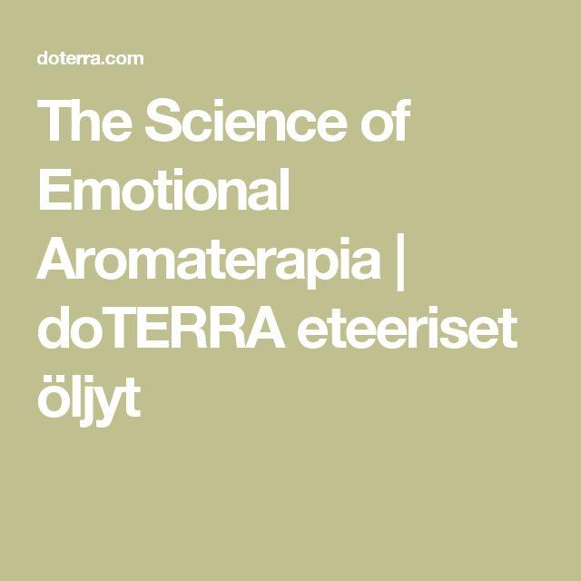 The Science of Emotional Aromaterapia |  doTERRA eteeriset öljyt