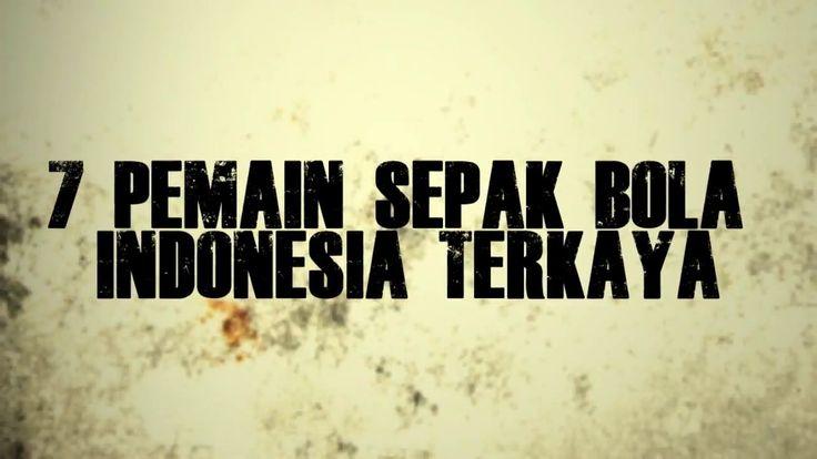 INILAH DAFTAR PEMAIN SEPAK BOLA TERKAYA DI INDONESIA 2018 - FOUNDER GTC