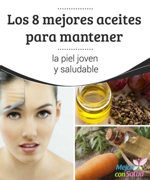 Los 8 mejores aceites para mantener la piel joven y saludable Los aceites esenciales son excelentes opciones para humectar la piel y mantenerla joven. Te compartimos los 8 mejor