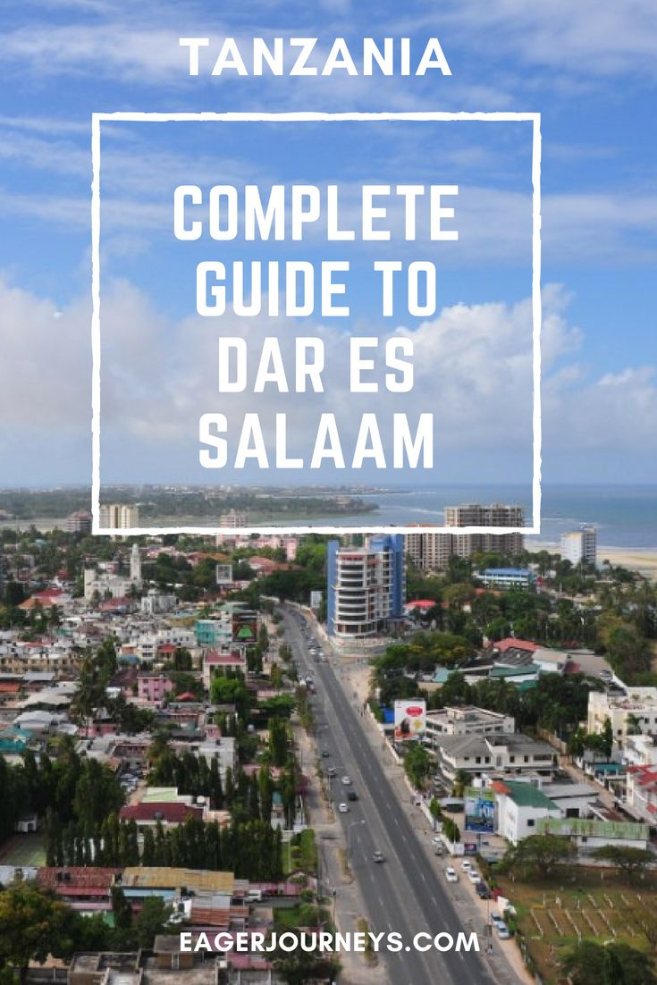 Destination Dar Es Salaam From Dawn Til Dusk Eager Journeys Tanzania Travel Africa Travel Guide Africa Travel