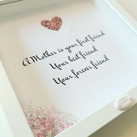 A Mother is your first friend your best friend your forever friend frame A perfect gift for Mums Nannas Sisters Aunties Grandparents This box framed