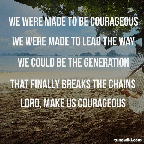 Lyricart For Courageous By Casting Crowns