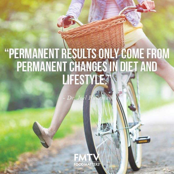 """""""Permanent results only come from permanent changes in diet and lifestyle."""" - Eat to Live by Dr.Joel Fuhrman.  www.fmtv.com"""