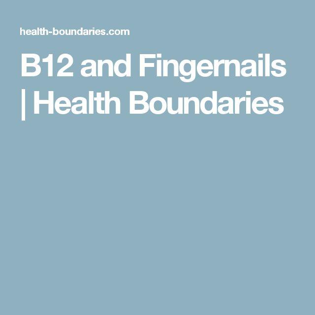 B12 and Fingernails   Health Boundaries