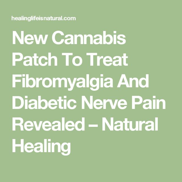 New Cannabis Patch To Treat Fibromyalgia And Diabetic Nerve Pain Revealed – Natural Healing