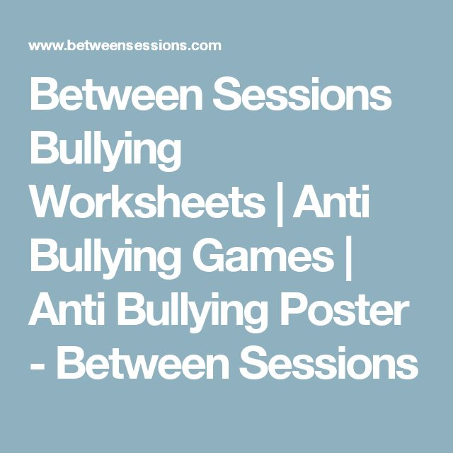 Between Sessions Bullying Worksheets | Anti Bullying Games | Anti Bullying Poster - Between Sessions