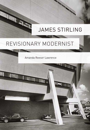 James Stirling: Revisionary Modernist by Amanda Reeser Lawrence