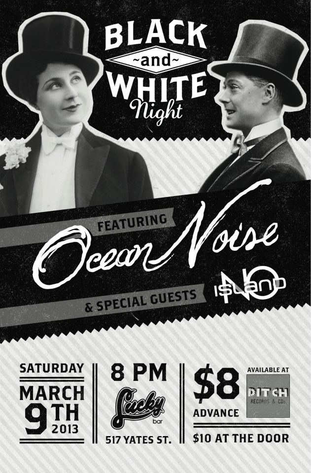 BLACK AND WHITE NIGHT Featuring OCEAN NOISE and NO ISLAND at Lucky Bar March 9th