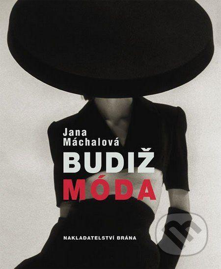 Martinus.sk > Knihy: Budiž móda (Jana Máchalová)