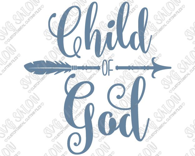 Child of God Southern Christian Arrow Custom DIY Iron On Vinyl Shirt Decal Cutting File in SVG, EPS, DXF, JPEG, and PNG Format