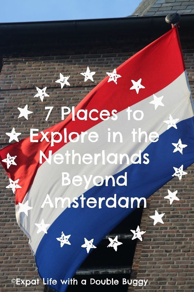 Expat Life With a Double Buggy: 7 Places to Explore in the Netherlands Beyond Amsterdam