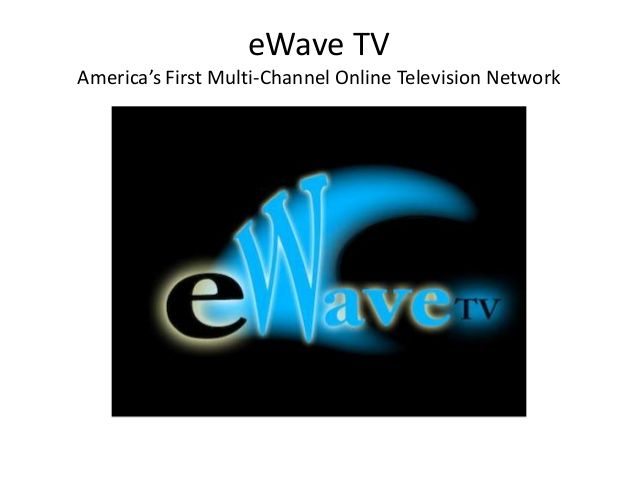 Looking for talented Musicians and Filmmakers to broadcast on eWave TV - America's First Multi-Channel Online Television Network – Looking for Talent and Quality Shows for All 20 eWave TV Networks.  http://phillipsinternational.weebly.com/ewave-tv.html eWave TV by Phillips International  via slideshare