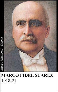 Político y estadista antioqueño (Hatoviejo, hoy Bello, abril 23 de 1855 Bogotá, abril 3 de 1927), presidente de la República durante el período 1918-1921. [...] El 10 de febrero de 1918, a los 63 años, se verificaron las elecciones en las que Marco Fidel Suárez fue elegido presidente de la República.