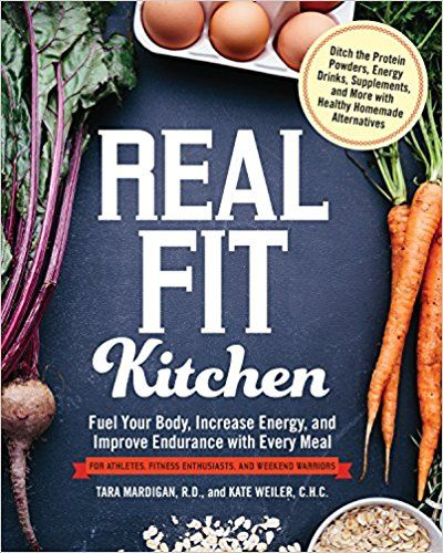 Amazon Com Real Fit Kitchen Fuel Your Body Improve Energy And