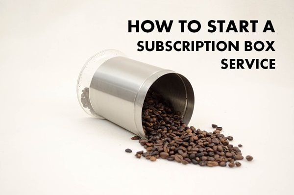 How to Start and Market a Subscription Box Service - Side Hustle Nation