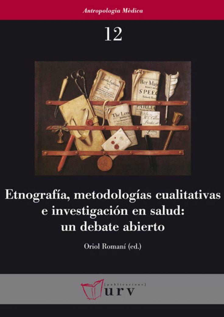 Accesp gratioto. Etnografía, metodologías cualitativas e investigación en salud: un debate abierto
