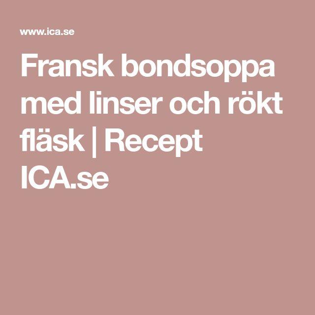 Fransk bondsoppa med linser och rökt fläsk | Recept ICA.se