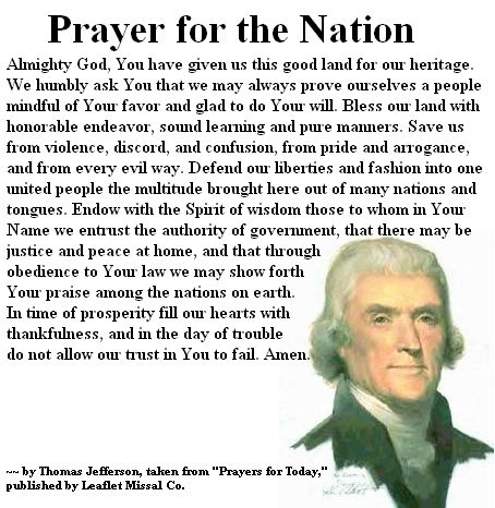 Prayer for the Nation - Thomas Jefferson.This was what our founding fathers wanted for our great country.This is what we should still want!