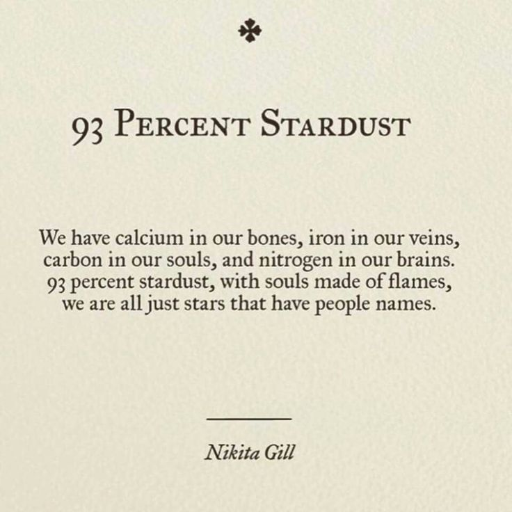 93% Stardust * This is so beautiful... I believe we are all made of stardust ❤️