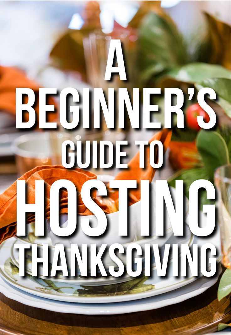 How To Host Thanksgiving For The First Time Hosting