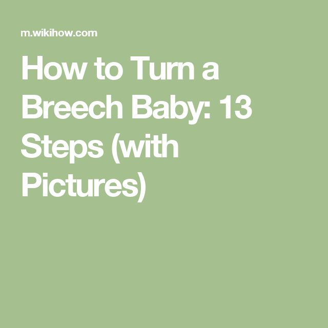 How to Turn a Breech Baby: 13 Steps (with Pictures)