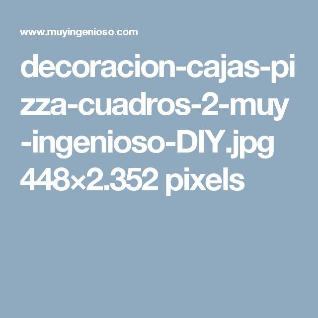 decoracion-cajas-pizza-cuadros-2-muy-ingenioso-DIY.jpg 448×2.352 pixels
