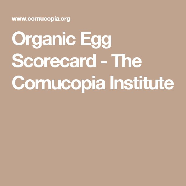 Curious how your favorite store's eggs rank?  Find out here.  Organic Egg Scorecard - The Cornucopia Institute