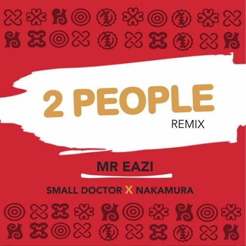 2 People (Remix) – Mr Eazi ft Small Doctor and Nakamura Mr Eaziteams withSmall DoctorandNakamurato deliver the remix of his previous single titled 2 people. Listen, download and share! 2 People (Remix) – Mr Eazi Also check out Girls – Magnito Follow usNaija... #naijamusic #naija #naijafm