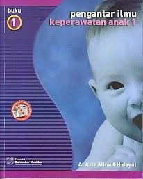 PENGANTAR ILMU KEPERAWATAN ANAK 1 BUKU 1, A. Aziz Alimul Hidayat